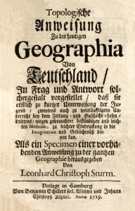 Regionale Geschichte - Leonhard Christoph Sturm (1719): Topologische Anweisung Zu der heutigen Geographia Von Teutschland